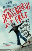 When Skateboards Will Be Free (eBook, ePUB)