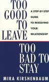 Too Good to Leave, Too Bad to Stay (eBook, ePUB)