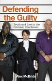 Defending the Guilty (eBook, ePUB)