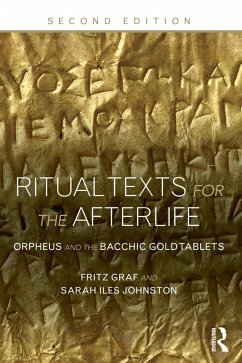 Ritual Texts for the Afterlife (eBook, ePUB) - Graf, Fritz; Johnston, Sarah Iles; Johnston, Sarah Iles; Graf, Fritz