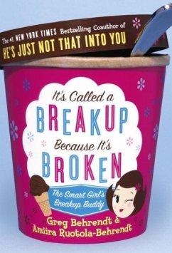 It's Called a Breakup Because It's Broken (eBook, ePUB) - Behrendt, Greg; Ruotola-Behrendt, Amiira