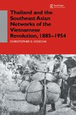 Thailand and the Southeast Asian Networks of The Vietnamese Revolution, 1885-1954 (eBook, ePUB)