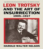 Leon Trotsky and the Art of Insurrection 1905-1917 (eBook, ePUB)