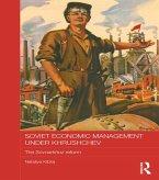 Soviet Economic Management Under Khrushchev (eBook, ePUB)