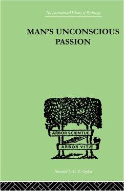 Man's Unconscious Passion (eBook, ePUB)