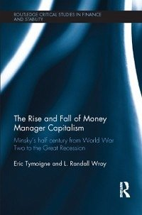 Rise and Fall of Money Manager Capitalism (eBook, ePUB)