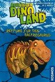 Rettung für den Bactrosaurus / Abenteuer Dinoland Bd.2 (eBook, ePUB)