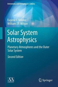 Solar System Astrophysics - Milone, Eugene F.; Wilson, William J. F.