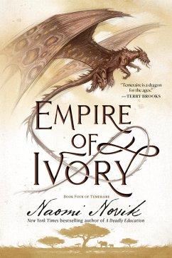 Empire of Ivory (eBook, ePUB) - Novik, Naomi