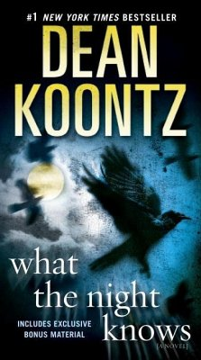 What the Night Knows (with bonus novella Darkness Under the Sun) (eBook, ePUB) - Koontz, Dean