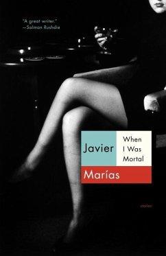 When I Was Mortal (eBook, ePUB) - Marías, Javier