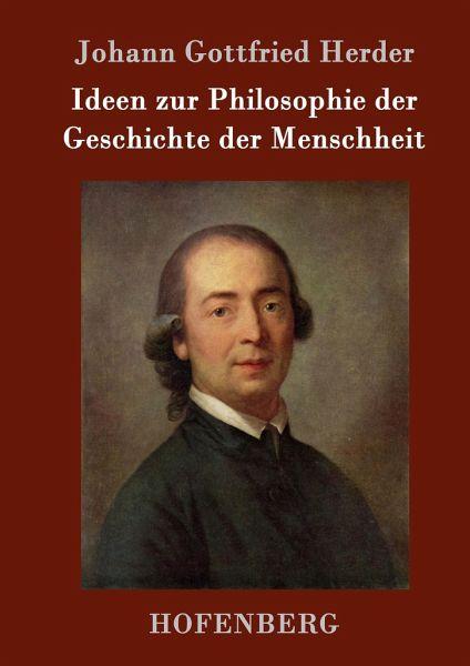 Herder Ideen Zur Philosophie Der Geschichte Der Menschheit
