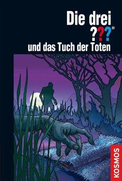 Die drei ??? und das Tuch der Toten / Die drei Fragezeichen Bd.174