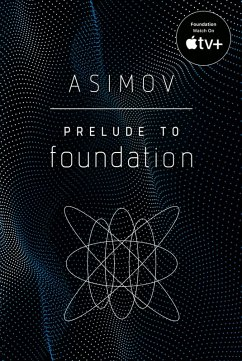 Prelude to Foundation (eBook, ePUB) - Asimov, Isaac