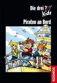 Die drei ??? Kids, Piraten an Bord / Die drei Fragezeichen-Kids (eBook, ePUB)