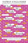 What We Talk About When We Talk About Anne Frank (eBook, ePUB)