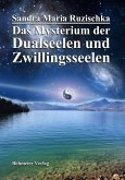 Das Mysterium der Dualseelen und Zwillingsseelen