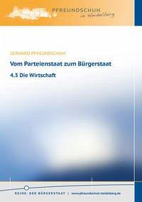 Vom Parteienstaat zum Bürgerstaat - 4.3 Die Wirtschaft - Pfreundschuh, Gerhard
