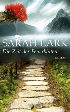 Die Zeit der Feuerblüten / Feuerblüten Trilogie Bd.1 (eBook, ePUB) - Lark, Sarah