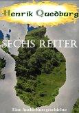 Sechs Reiter (eBook, ePUB)