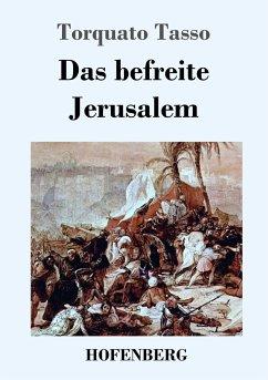Das befreite Jerusalem - Tasso, Torquato