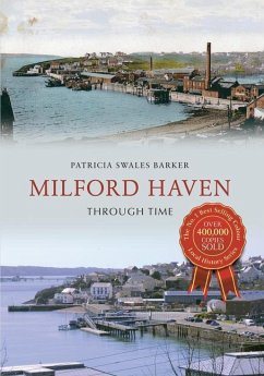 Milford Haven Through Time - Swales-Barker, Patricia