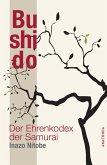 Bushido - Der Ehrenkodex der Samurai (eBook, ePUB)