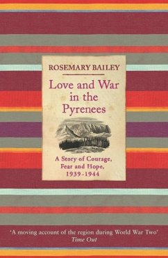 Love And War In The Pyrenees (eBook, ePUB) - Bailey, Rosemary