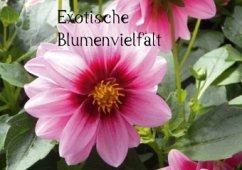 Exotische Blumenvielfalt (Tischaufsteller DIN A5 quer)