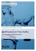 Der Prozess von Franz Kafka. Eine Analyse aus drei Blickwinkeln
