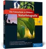 Die Fotoschule in Bildern. Naturfotografie