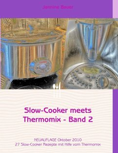 Slow-Cooker meets Thermomix - Band 2 (eBook, ePUB) - Bauer, Jannine