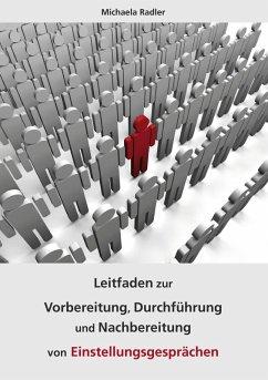 Leitfaden zur Vorbereitung, Durchführung und Nachbereitung von Einstellungsgesprächen (eBook, ePUB)