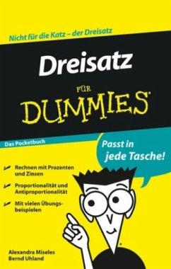 Dreisatz für Dummies Das Pocketbuch (eBook, ePUB) - Uhland, Bernd; Miseles, Alexandra