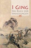 I Ging. Das Buch der Wandlungen (eBook, ePUB)