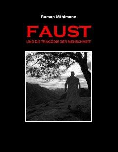 Faust und die Tragödie der Menschheit (eBook, ePUB)