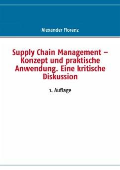 Supply Chain Management - Konzept und praktische Anwendung. Eine kritische Diskussion (eBook, ePUB)