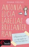 Antonia Lucia Labellas brillanter Plan (eBook, ePUB)