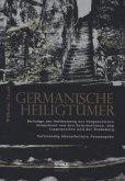 Germanische Heiligtümer. Beiträge zur Aufdeckung der Vorgeschichte, ausgehend von den Externsteinen, den Lippequellen und der Teutoburg
