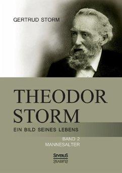 Theodor Storm: Ein Bild seines Lebens - Storm, Gertrud