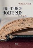 Friedrich Hölderlin. Eine Biographie