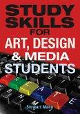 Study Skills for Art, Design and Media Students (eBook, PDF)
