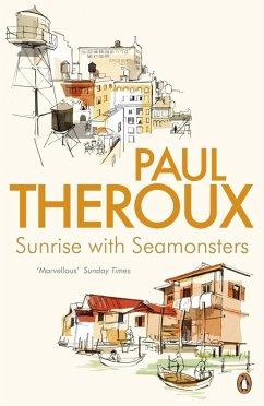Sunrise With Seamonsters (eBook, ePUB) - Theroux, Paul