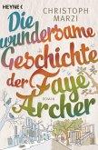 Die wundersame Geschichte der Faye Archer (eBook, ePUB)