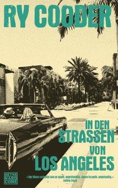 In den Straßen von Los Angeles (eBook, ePUB) - Cooder, Ry