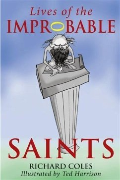 Lives of the Improbable Saints (eBook, PDF) - Coles, Richard