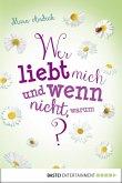 Wer liebt mich und wenn nicht, warum? / Lilias Tagebuch Bd.2 (eBook, ePUB)