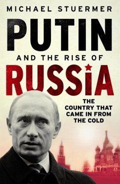Putin And The Rise Of Russia (eBook, ePUB) - Stuermer, Michael