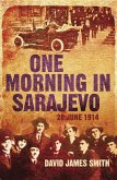 One Morning In Sarajevo (eBook, ePUB)