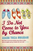 I Do Not Come to You by Chance (eBook, ePUB)